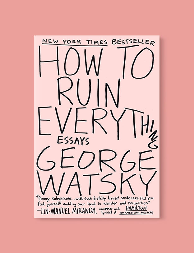 Best Book Covers 2016, How to Ruin Everything: Essays by George Watsky - book covers, book covers 2016, book design, best book covers, best book design, cover design, best covers, book cover design, book designers, design inspiration, cover design inspiration, book cover ideas, book design ideas, cover design ideas, book typography, book cover typography, book cover illustration, book cover design ideas