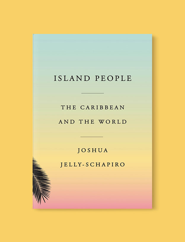 Best Book Covers 2016, Island People: The Caribbean and the World by Joshua Jelly-Schapiro - book covers, book covers 2016, book design, best book covers, best book design, cover design, best covers, book cover design, book designers, design inspiration, cover design inspiration, book cover ideas, book design ideas, cover design ideas, book typography, book cover typography, book cover illustration, book cover design ideas