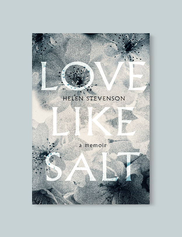 Best Book Covers 2016, Love Like Salt: A Memoir by Helen Stevenson - book covers, book covers 2016, book design, best book covers, best book design, cover design, best covers, book cover design, book designers, design inspiration, cover design inspiration, book cover ideas, book design ideas, cover design ideas, book typography, book cover typography, book cover illustration, book cover design ideas
