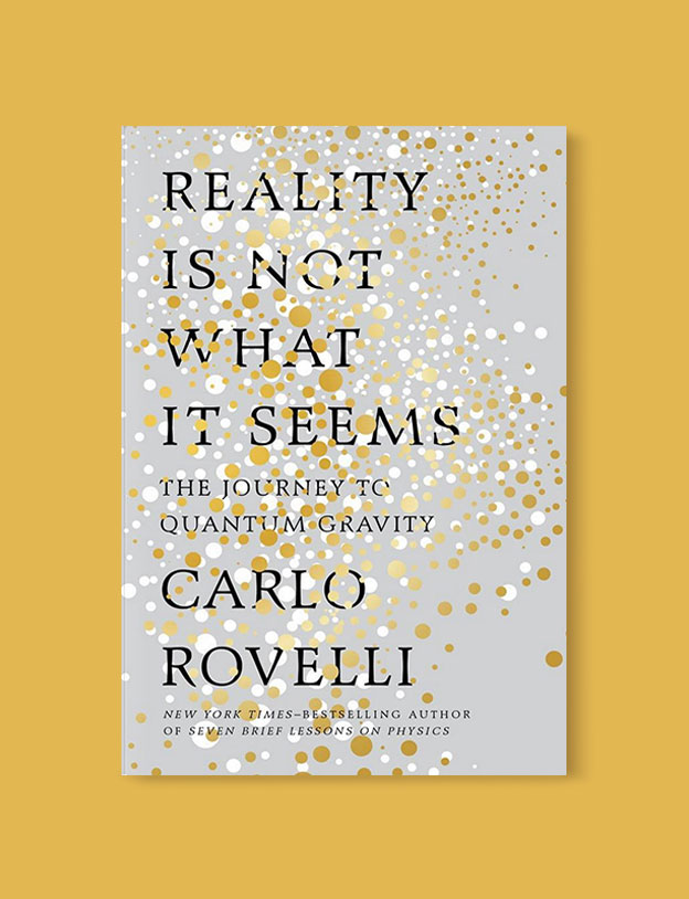 Best Book Covers 2016, Reality is Not What it Seems: The Journey to Quantum Gravity by Carlo Rovelli - book covers, book covers 2016, book design, best book covers, best book design, cover design, best covers, book cover design, book designers, design inspiration, cover design inspiration, book cover ideas, book design ideas, cover design ideas, book typography, book cover typography, book cover illustration, book cover design ideas