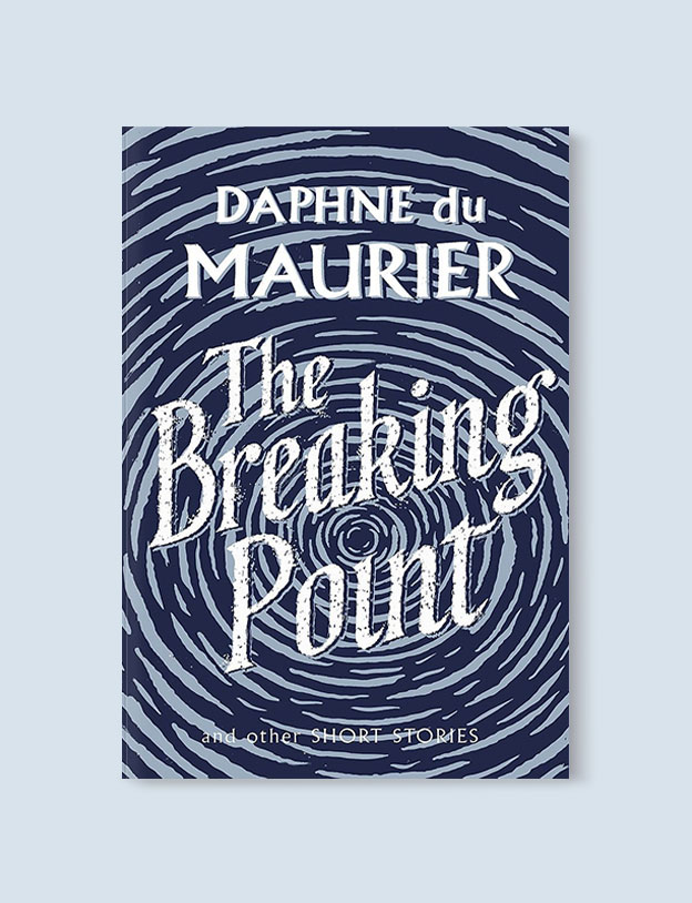 Best Book Covers 2016, The Breaking Point: Stories by Daphne du Maurier - book covers, book covers 2016, book design, best book covers, best book design, cover design, best covers, book cover design, book designers, design inspiration, cover design inspiration, book cover ideas, book design ideas, cover design ideas, book typography, book cover typography, book cover illustration, book cover design ideas