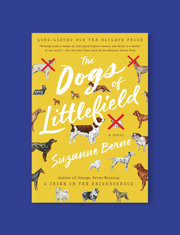 Best Book Covers 2016, The Dogs of Littlefield by Suzanne Berne - book covers, book covers 2016, book design, best book covers, best book design, cover design, best covers, book cover design, book designers, design inspiration, cover design inspiration, book cover ideas, book design ideas, cover design ideas, book typography, book cover typography, book cover illustration, book cover design ideas