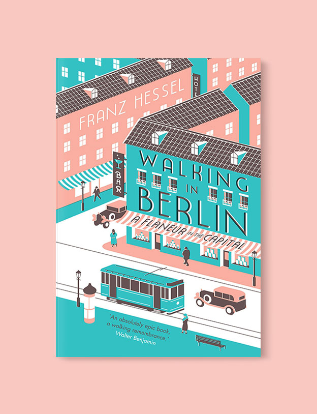 Best Book Covers 2016, Walking in Berlin: A Flaneur In The Capital by Franz Hessel - book covers, book covers 2016, book design, best book covers, best book design, cover design, best covers, book cover design, book designers, design inspiration, cover design inspiration, book cover ideas, book design ideas, cover design ideas, book typography, book cover typography, book cover illustration, book cover design ideas