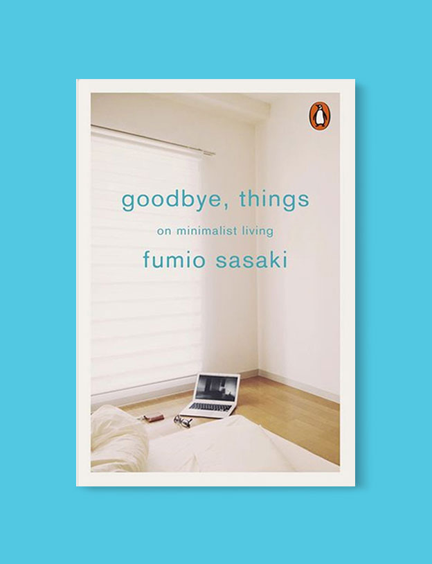 Best Book Covers 2017, Goodbye, Things: On Minimalist Living by Fumio Sasaki - book covers, book covers 2017, book design, best book covers, best book design, cover design, best covers, book cover design, book designers, design inspiration, cover design inspiration, book cover ideas, book design ideas, cover design ideas, book typography, book cover typography, book cover illustration, book cover design ideas