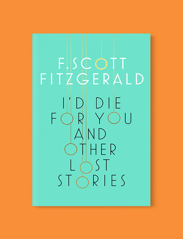 Best Book Covers 2017, I'd Die for You and Other Lost Stories by F. Scott Fitzgerald - book covers, book covers 2017, book design, best book covers, best book design, cover design, best covers, book cover design, book designers, design inspiration, cover design inspiration, book cover ideas, book design ideas, cover design ideas, book typography, book cover typography, book cover illustration, book cover design ideas