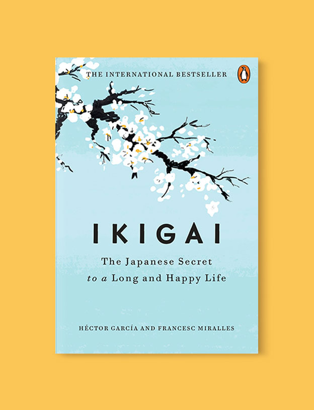 Best Book Covers 2017, Ikigai: The Japanese Secret to a Long and Happy Life by Hector Garcia Puigcerver - book covers, book covers 2017, book design, best book covers, best book design, cover design, best covers, book cover design, book designers, design inspiration, cover design inspiration, book cover ideas, book design ideas, cover design ideas, book typography, book cover typography, book cover illustration, book cover design ideas
