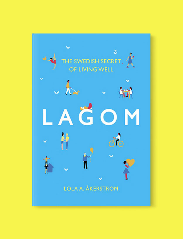Best Book Covers 2017, Lagom: The Swedish Secret of Living Well by Lola Akinmade Åkerström - book covers, book covers 2017, book design, best book covers, best book design, cover design, best covers, book cover design, book designers, design inspiration, cover design inspiration, book cover ideas, book design ideas, cover design ideas, book typography, book cover typography, book cover illustration, book cover design ideas
