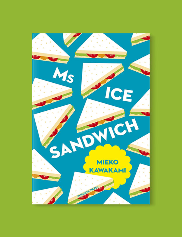 Best Book Covers 2017, Ms Ice Sandwich by Mieko Kawakami - book covers, book covers 2017, book design, best book covers, best book design, cover design, best covers, book cover design, book designers, design inspiration, cover design inspiration, book cover ideas, book design ideas, cover design ideas, book typography, book cover typography, book cover illustration, book cover design ideas