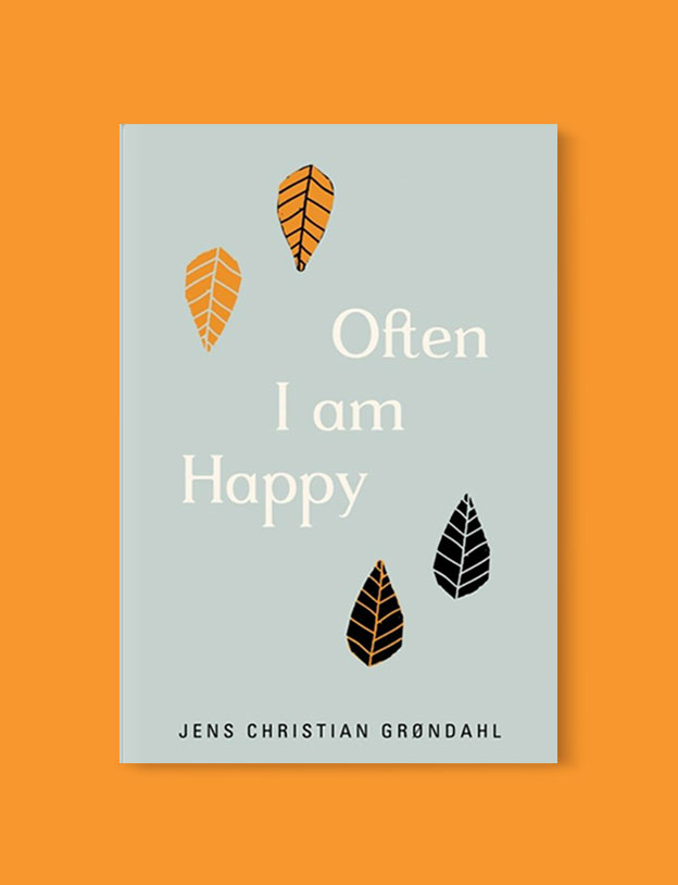 Best Book Covers 2017, Often I Am Happy by Jens Christian Grøndahl - book covers, book covers 2017, book design, best book covers, best book design, cover design, best covers, book cover design, book designers, design inspiration, cover design inspiration, book cover ideas, book design ideas, cover design ideas, book typography, book cover typography, book cover illustration, book cover design ideas