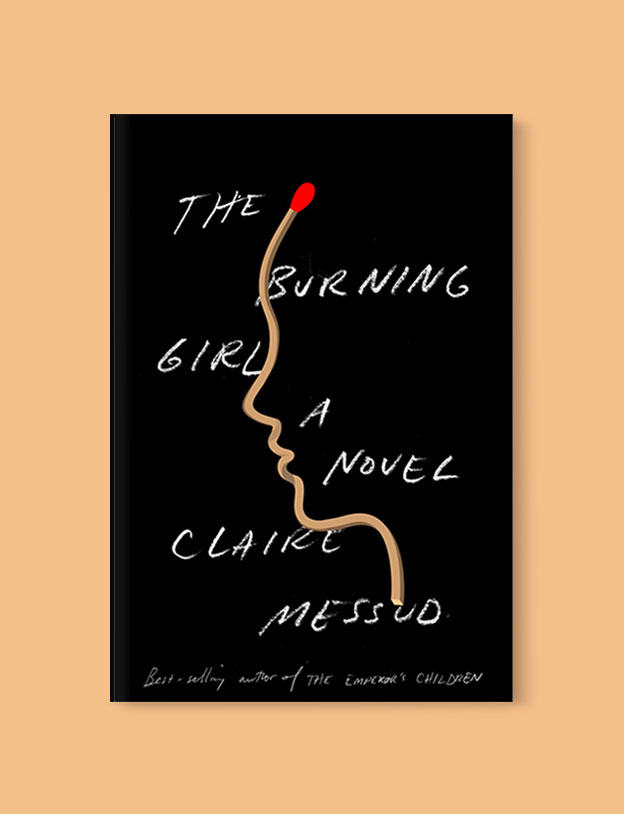 Best Book Covers 2017, The Burning Girl by Claire Messud - book covers, book covers 2017, book design, best book covers, best book design, cover design, best covers, book cover design, book designers, design inspiration, cover design inspiration, book cover ideas, book design ideas, cover design ideas, book typography, book cover typography, book cover illustration, book cover design ideas