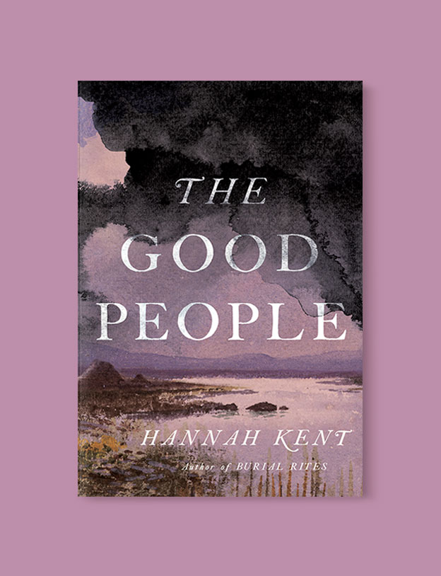 Best Book Covers 2017, The Good People by Hannah Kent - book covers, book covers 2017, book design, best book covers, best book design, cover design, best covers, book cover design, book designers, design inspiration, cover design inspiration, book cover ideas, book design ideas, cover design ideas, book typography, book cover typography, book cover illustration, book cover design ideas