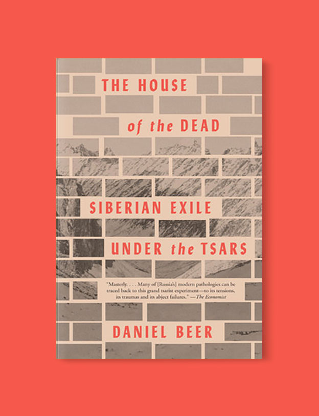 Best Book Covers 2017, The House of the Dead: Siberian Exile Under the Tsars by Daniel Beer - book covers, book covers 2017, book design, best book covers, best book design, cover design, best covers, book cover design, book designers, design inspiration, cover design inspiration, book cover ideas, book design ideas, cover design ideas, book typography, book cover typography, book cover illustration, book cover design ideas