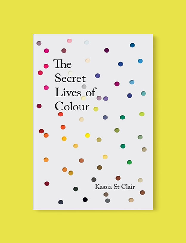 Best Book Covers 2017, The Secret Lives of Color by Kassia St. Clair - book covers, book covers 2017, book design, best book covers, best book design, cover design, best covers, book cover design, book designers, design inspiration, cover design inspiration, book cover ideas, book design ideas, cover design ideas, book typography, book cover typography, book cover illustration, book cover design ideas