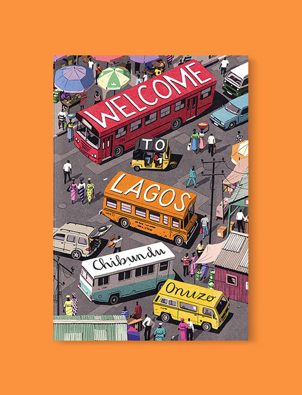 Best Book Covers 2017, Welcome to Lagos by Chibundu Onuzo - book covers, book covers 2017, book design, best book covers, best book design, cover design, best covers, book cover design, book designers, design inspiration, cover design inspiration, book cover ideas, book design ideas, cover design ideas, book typography, book cover typography, book cover illustration, book cover design ideas