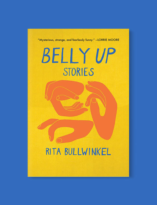 Best Book Covers 2018, Belly Up by Rita Bullwinkel - book covers, book covers 2018, book design, best book covers, best book design, cover design, best covers, book cover design, book designers, design inspiration, cover design inspiration, book cover ideas, book design ideas, cover design ideas, book typography, book cover typography, book cover illustration, book cover design ideas