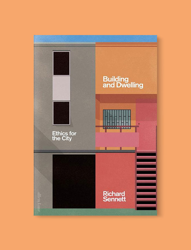 Best Book Covers 2018, Building and Dwelling: Ethics for the City by Richard Sennett - book covers, book covers 2018, book design, best book covers, best book design, cover design, best covers, book cover design, book designers, design inspiration, cover design inspiration, book cover ideas, book design ideas, cover design ideas, book typography, book cover typography, book cover illustration, book cover design ideas