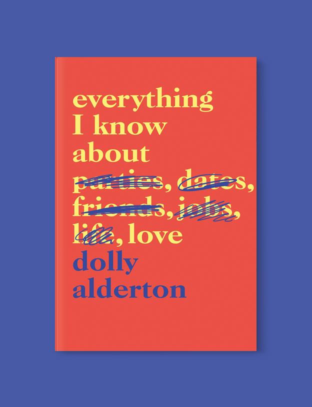Best Book Covers 2018, Everything I Know About Love by Dolly Alderton - book covers, book covers 2018, book design, best book covers, best book design, cover design, best covers, book cover design, book designers, design inspiration, cover design inspiration, book cover ideas, book design ideas, cover design ideas, book typography, book cover typography, book cover illustration, book cover design ideas
