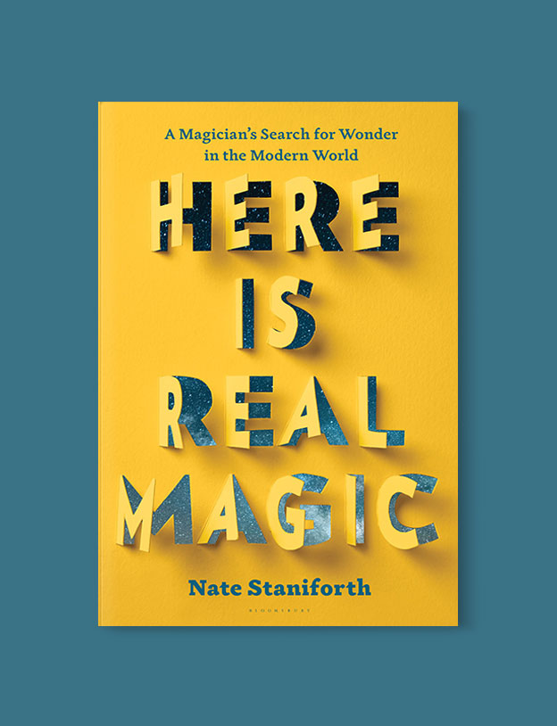 Best Book Covers 2018, Here Is Real Magic: A Magician's Search for Wonder in the Modern World by Nate Staniforth - book covers, book covers 2018, book design, best book covers, best book design, cover design, best covers, book cover design, book designers, design inspiration, cover design inspiration, book cover ideas, book design ideas, cover design ideas, book typography, book cover typography, book cover illustration, book cover design ideas