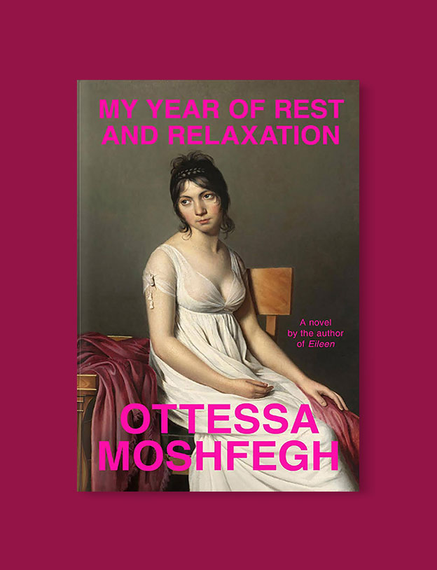 Best Book Covers 2018, My Year of Rest and Relaxation by Ottessa Moshfegh - book covers, book covers 2018, book design, best book covers, best book design, cover design, best covers, book cover design, book designers, design inspiration, cover design inspiration, book cover ideas, book design ideas, cover design ideas, book typography, book cover typography, book cover illustration, book cover design ideas