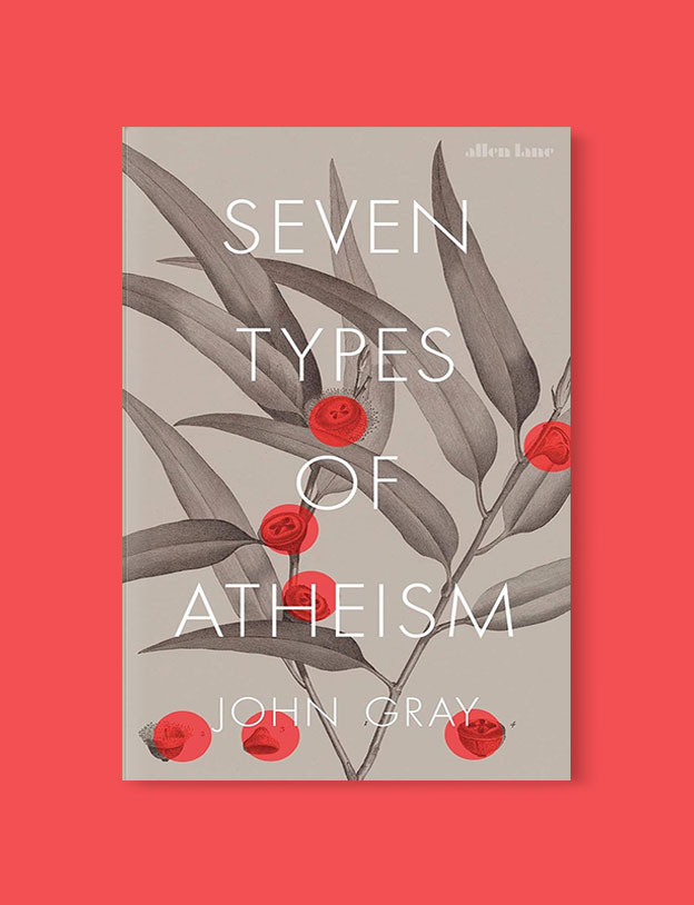 Best Book Covers 2018, Seven Types of Atheism by John N. Gray - book covers, book covers 2018, book design, best book covers, best book design, cover design, best covers, book cover design, book designers, design inspiration, cover design inspiration, book cover ideas, book design ideas, cover design ideas, book typography, book cover typography, book cover illustration, book cover design ideas