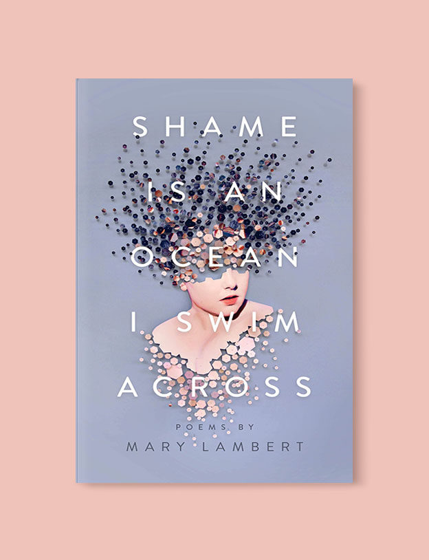 Best Book Covers 2018, Shame Is An Ocean I Swim Across by Mary Lambert - book covers, book covers 2018, book design, best book covers, best book design, cover design, best covers, book cover design, book designers, design inspiration, cover design inspiration, book cover ideas, book design ideas, cover design ideas, book typography, book cover typography, book cover illustration, book cover design ideas