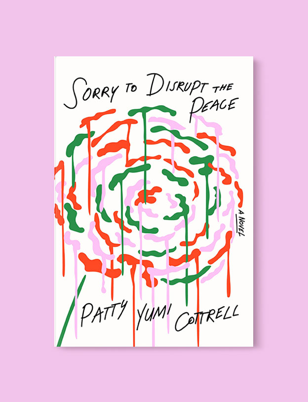 Best Book Covers 2018, Sorry to Disrupt the Peace by Patty Yumi Cottrell - book covers, book covers 2018, book design, best book covers, best book design, cover design, best covers, book cover design, book designers, design inspiration, cover design inspiration, book cover ideas, book design ideas, cover design ideas, book typography, book cover typography, book cover illustration, book cover design ideas