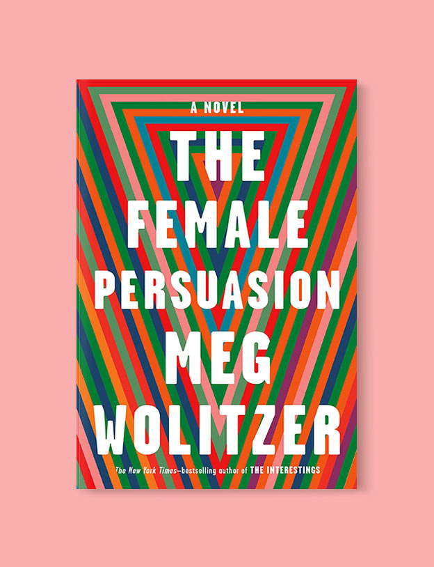 Best Book Covers 2018, The Female Persuasion by Meg Wolitzer - book covers, book covers 2018, book design, best book covers, best book design, cover design, best covers, book cover design, book designers, design inspiration, cover design inspiration, book cover ideas, book design ideas, cover design ideas, book typography, book cover typography, book cover illustration, book cover design ideas