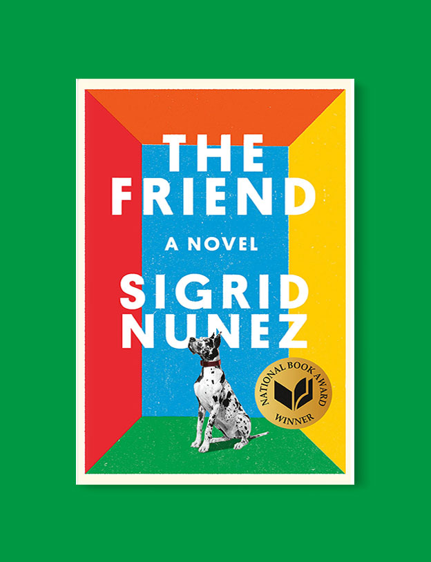 Best Book Covers 2018, The Friend by Sigrid Nunez - book covers, book covers 2018, book design, best book covers, best book design, cover design, best covers, book cover design, book designers, design inspiration, cover design inspiration, book cover ideas, book design ideas, cover design ideas, book typography, book cover typography, book cover illustration, book cover design ideas