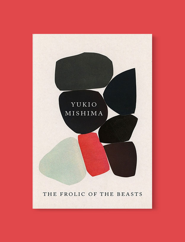 Best Book Covers 2018, The Frolic of the Beasts by Yukio Mishima - book covers, book covers 2018, book design, best book covers, best book design, cover design, best covers, book cover design, book designers, design inspiration, cover design inspiration, book cover ideas, book design ideas, cover design ideas, book typography, book cover typography, book cover illustration, book cover design ideas