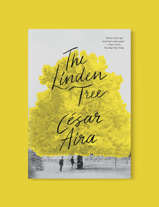 Best Book Covers 2018, The Linden Tree by César Aira - book covers, book covers 2018, book design, best book covers, best book design, cover design, best covers, book cover design, book designers, design inspiration, cover design inspiration, book cover ideas, book design ideas, cover design ideas, book typography, book cover typography, book cover illustration, book cover design ideas