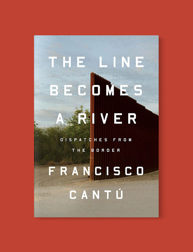 Best Book Covers 2018, The Line Becomes A River: Dispatches from the Border by Francisco Cantú - book covers, book covers 2018, book design, best book covers, best book design, cover design, best covers, book cover design, book designers, design inspiration, cover design inspiration, book cover ideas, book design ideas, cover design ideas, book typography, book cover typography, book cover illustration, book cover design ideas