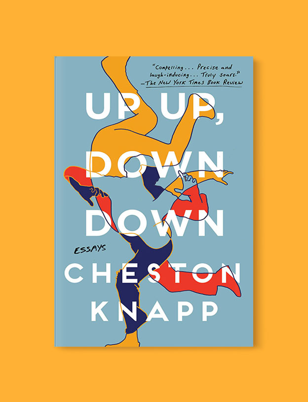 Best Book Covers 2018, Up Up, Down Down: Essays by Cheston Knapp - book covers, book covers 2018, book design, best book covers, best book design, cover design, best covers, book cover design, book designers, design inspiration, cover design inspiration, book cover ideas, book design ideas, cover design ideas, book typography, book cover typography, book cover illustration, book cover design ideas