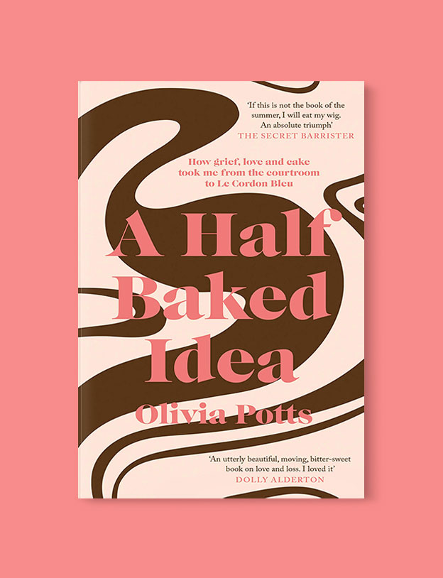 Best Book Covers 2019, A Half Baked Idea by Olivia Potts - book covers, book covers 2019, book design, best book covers, best book design, cover design, best covers, book cover design, book designers, design inspiration, cover design inspiration, book cover ideas, book design ideas, cover design ideas, book typography, book cover typography, book cover illustration, book cover design ideas