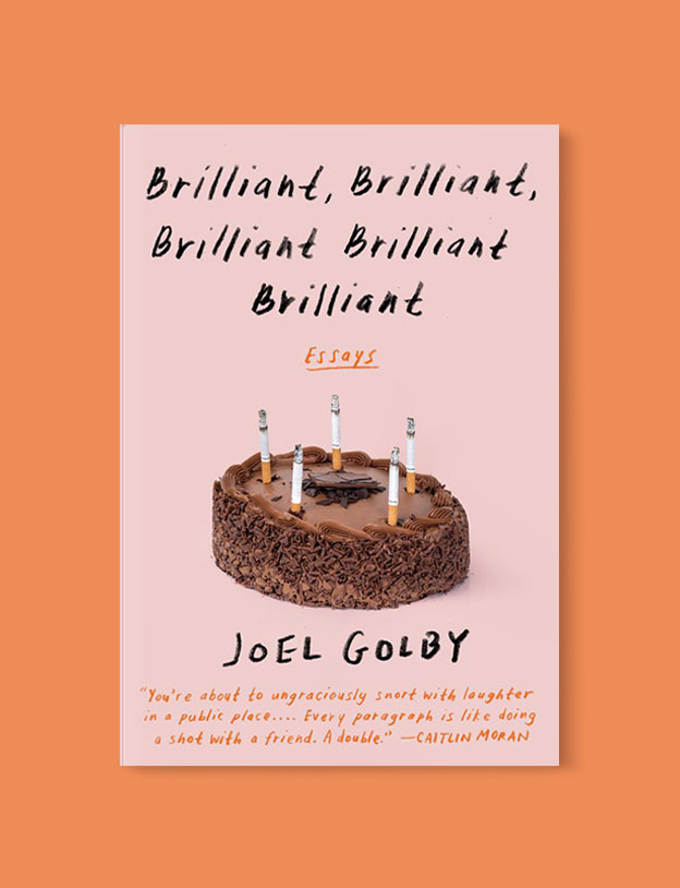 Best Book Covers 2019, Brilliant, Brilliant, Brilliant Brilliant Brilliant by Joel Golby - book covers, book covers 2019, book design, best book covers, best book design, cover design, best covers, book cover design, book designers, design inspiration, cover design inspiration, book cover ideas, book design ideas, cover design ideas, book typography, book cover typography, book cover illustration, book cover design ideas