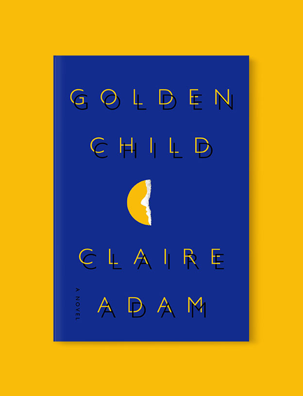 Best Book Covers 2019, Golden Child by Claire Adam - book covers, book covers 2019, book design, best book covers, best book design, cover design, best covers, book cover design, book designers, design inspiration, cover design inspiration, book cover ideas, book design ideas, cover design ideas, book typography, book cover typography, book cover illustration, book cover design ideas