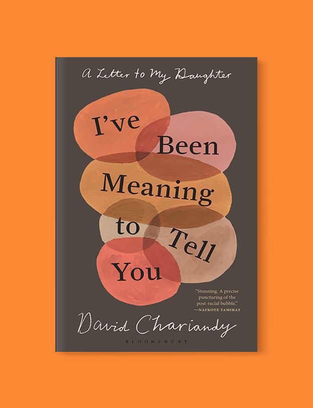 Best Book Covers 2019, I've Been Meaning to Tell You: A Letter To My Daughter by David Chariandy - book covers, book covers 2019, book design, best book covers, best book design, cover design, best covers, book cover design, book designers, design inspiration, cover design inspiration, book cover ideas, book design ideas, cover design ideas, book typography, book cover typography, book cover illustration, book cover design ideas