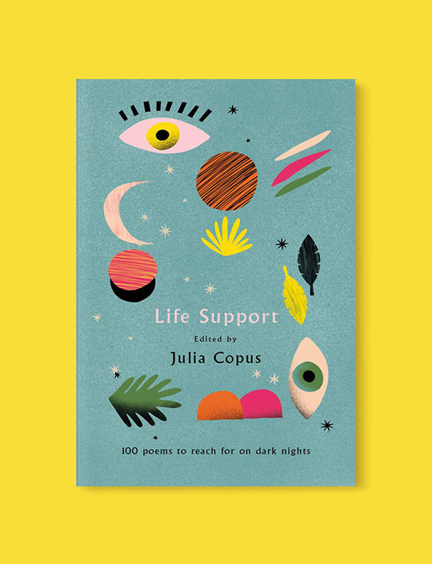 Best Book Covers 2019, Life Support: 100 Poems to Reach for on Dark Nights by Julia Copus - book covers, book covers 2019, book design, best book covers, best book design, cover design, best covers, book cover design, book designers, design inspiration, cover design inspiration, book cover ideas, book design ideas, cover design ideas, book typography, book cover typography, book cover illustration, book cover design ideas