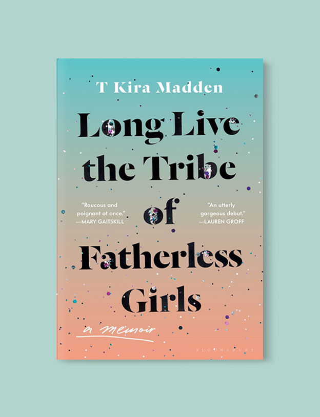 Best Book Covers 2019, Long Live the Tribe of Fatherless Girls by T Kira Madden - book covers, book covers 2019, book design, best book covers, best book design, cover design, best covers, book cover design, book designers, design inspiration, cover design inspiration, book cover ideas, book design ideas, cover design ideas, book typography, book cover typography, book cover illustration, book cover design ideas