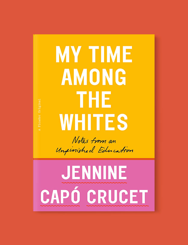 Best Book Covers 2019, My Time Among the Whites: Notes from an Unfinished Education by Jennine Capo Crucet - book covers, book covers 2019, book design, best book covers, best book design, cover design, best covers, book cover design, book designers, design inspiration, cover design inspiration, book cover ideas, book design ideas, cover design ideas, book typography, book cover typography, book cover illustration, book cover design ideas