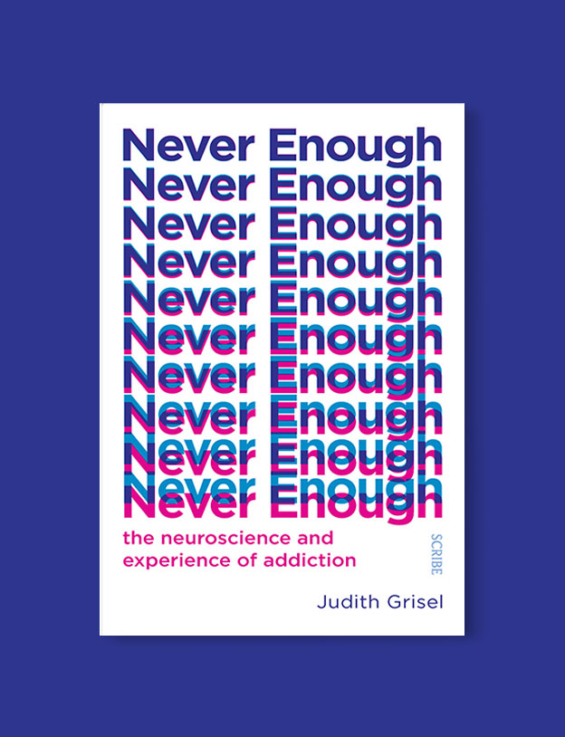 Best Book Covers 2019, Never Enough: The Neuroscience and Experience of Addiction by Judith Grisel - book covers, book covers 2019, book design, best book covers, best book design, cover design, best covers, book cover design, book designers, design inspiration, cover design inspiration, book cover ideas, book design ideas, cover design ideas, book typography, book cover typography, book cover illustration, book cover design ideas