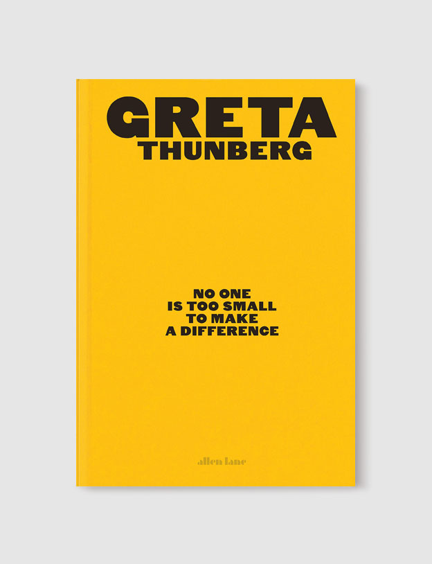 Best Book Covers 2019, No One Is Too Small to Make a Difference by Greta Thunberg - book covers, book covers 2019, book design, best book covers, best book design, cover design, best covers, book cover design, book designers, design inspiration, cover design inspiration, book cover ideas, book design ideas, cover design ideas, book typography, book cover typography, book cover illustration, book cover design ideas
