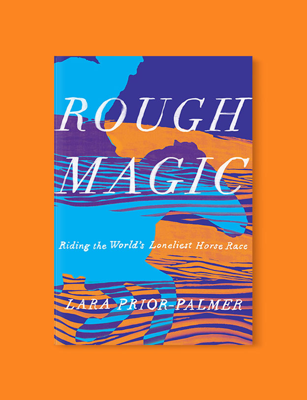 Best Book Covers 2019, Rough Magic by Lara Prior-Palmer - book covers, book covers 2019, book design, best book covers, best book design, cover design, best covers, book cover design, book designers, design inspiration, cover design inspiration, book cover ideas, book design ideas, cover design ideas, book typography, book cover typography, book cover illustration, book cover design ideas