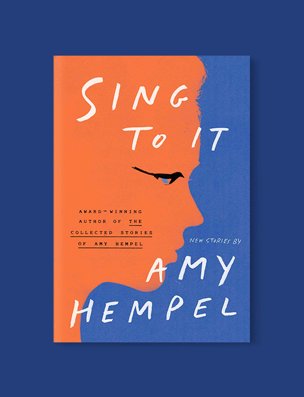 Best Book Covers 2019, Sing to It: New Stories by Amy Hempel - book covers, book covers 2019, book design, best book covers, best book design, cover design, best covers, book cover design, book designers, design inspiration, cover design inspiration, book cover ideas, book design ideas, cover design ideas, book typography, book cover typography, book cover illustration, book cover design ideas