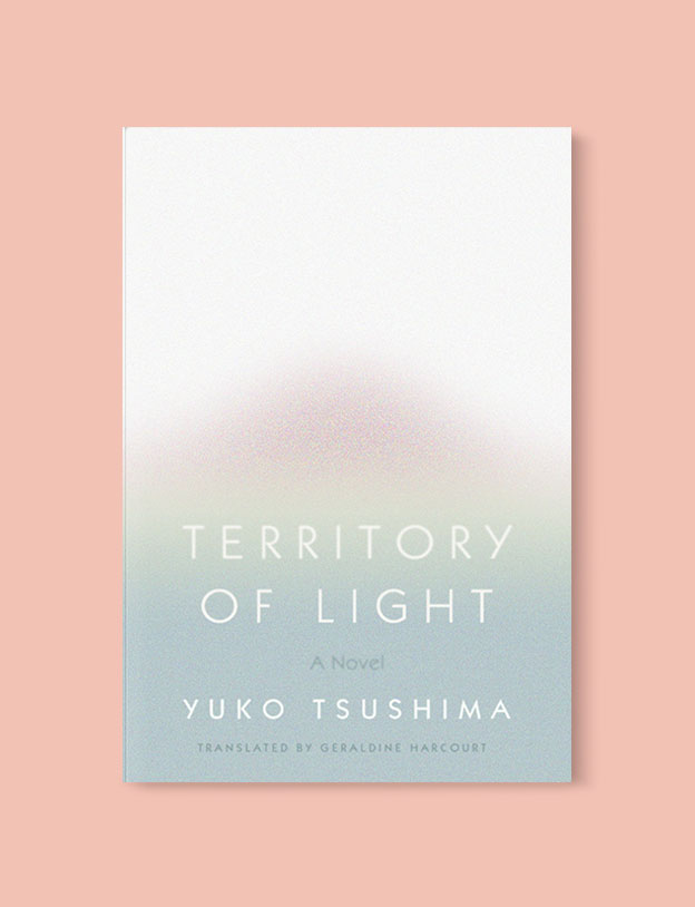 Best Book Covers 2019, Territory of Light by Yūko Tsushima - book covers, book covers 2019, book design, best book covers, best book design, cover design, best covers, book cover design, book designers, design inspiration, cover design inspiration, book cover ideas, book design ideas, cover design ideas, book typography, book cover typography, book cover illustration, book cover design ideas
