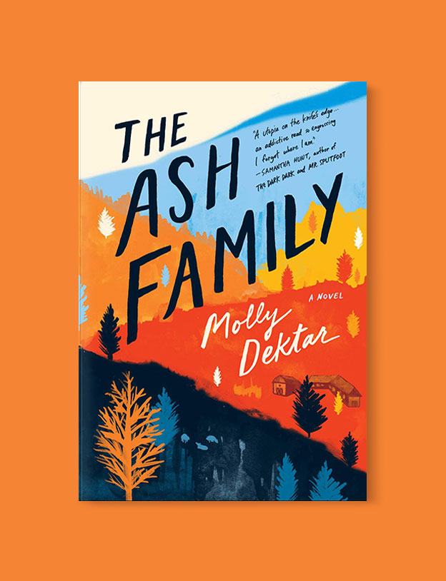 Best Book Covers 2019, The Ash Family by Molly Dektar - book covers, book covers 2019, book design, best book covers, best book design, cover design, best covers, book cover design, book designers, design inspiration, cover design inspiration, book cover ideas, book design ideas, cover design ideas, book typography, book cover typography, book cover illustration, book cover design ideas