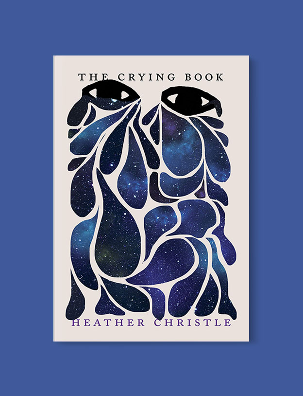Best Book Covers 2019, The Crying Book by Heather Christle - book covers, book covers 2019, book design, best book covers, best book design, cover design, best covers, book cover design, book designers, design inspiration, cover design inspiration, book cover ideas, book design ideas, cover design ideas, book typography, book cover typography, book cover illustration, book cover design ideas