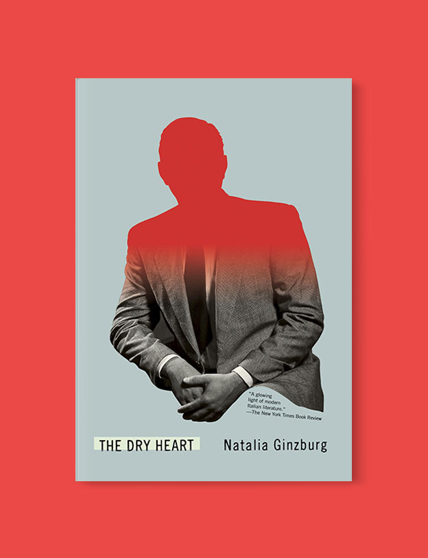 Best Book Covers 2019, The Dry Heart by Natalia Ginzburg - book covers, book covers 2019, book design, best book covers, best book design, cover design, best covers, book cover design, book designers, design inspiration, cover design inspiration, book cover ideas, book design ideas, cover design ideas, book typography, book cover typography, book cover illustration, book cover design ideas