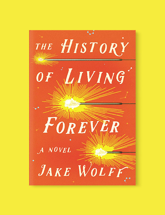 Best Book Covers 2019, The History of Living Forever by Jake Wolff - book covers, book covers 2019, book design, best book covers, best book design, cover design, best covers, book cover design, book designers, design inspiration, cover design inspiration, book cover ideas, book design ideas, cover design ideas, book typography, book cover typography, book cover illustration, book cover design ideas