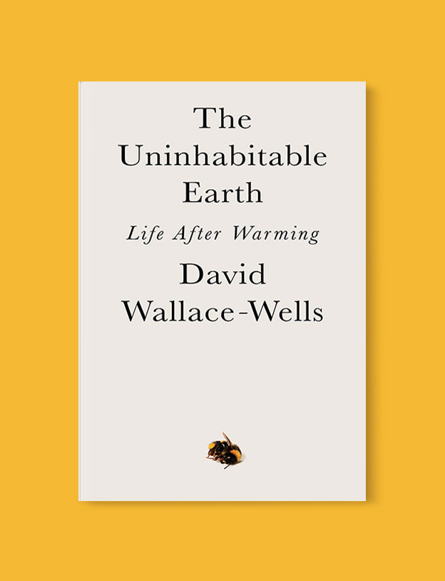 Best Book Covers 2019, The Uninhabitable Earth: Life After Warming by David Wallace-Wells - book covers, book covers 2019, book design, best book covers, best book design, cover design, best covers, book cover design, book designers, design inspiration, cover design inspiration, book cover ideas, book design ideas, cover design ideas, book typography, book cover typography, book cover illustration, book cover design ideas