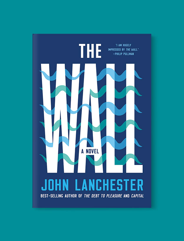 Best Book Covers 2019, The Wall by John Lanchester - book covers, book covers 2019, book design, best book covers, best book design, cover design, best covers, book cover design, book designers, design inspiration, cover design inspiration, book cover ideas, book design ideas, cover design ideas, book typography, book cover typography, book cover illustration, book cover design ideas